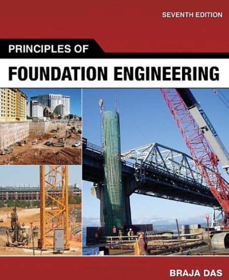 principles of foundation engineering books geotechnical books civil engineering academy