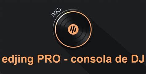 edjing pro apk edjing pro consola de dj android apk v1 2 6 mega