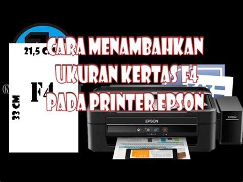 Printer Epson Kertas F4 cara menambahkan ukuran kertas f4 pada printer epson