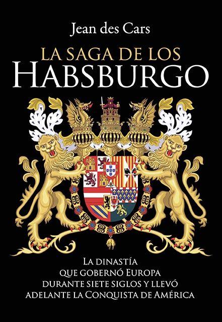 la saga de los la saga de los habsburgo