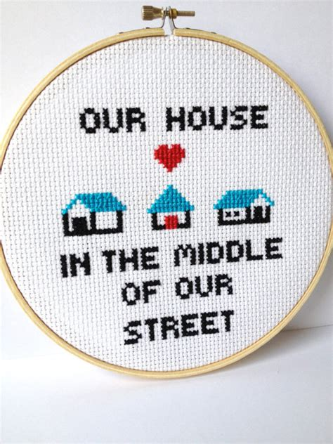 our house in the middle our house in the middle of our street madness cross stitch