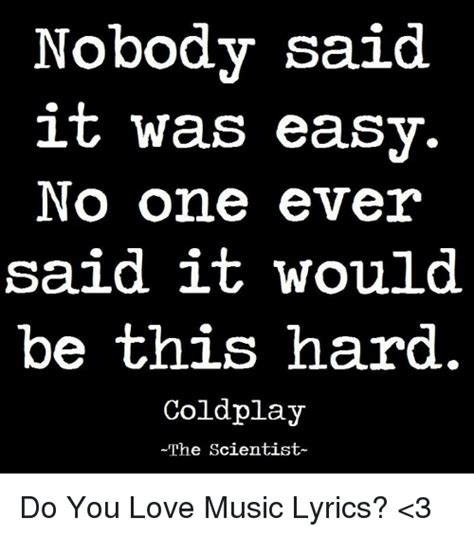 coldplay nobody said it was easy mp3 25 best memes about coldplay the scientist coldplay the