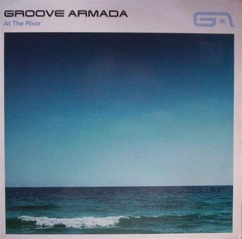 groove armada at the river 今日の1曲 groove armada at the river qlay