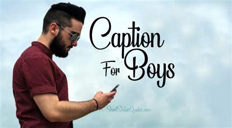 boys boyish photo captions