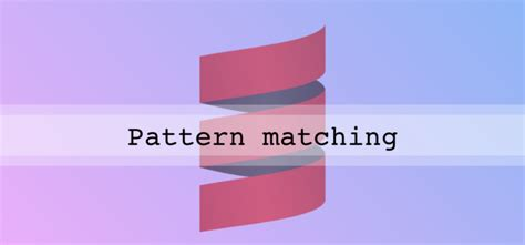 pattern matching in scala scala pattern matching dzone java