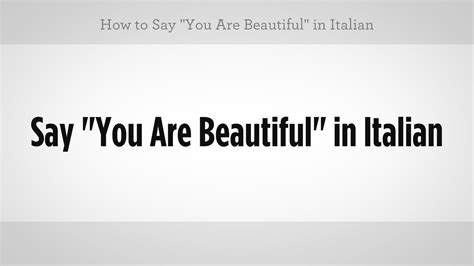 how do you say in italian how to say quot you re beautiful quot in italian italian lessons