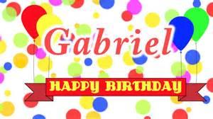 happy birthday gabriel song youtube