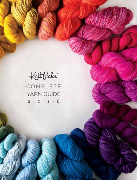 yarn guide for knitting new complete yarn guide 2016 knitpicks staff knitting