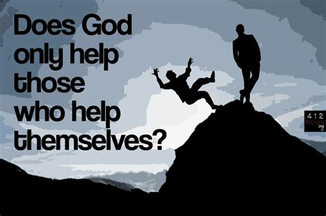 there selves does god only help those who help themselves 412teens org