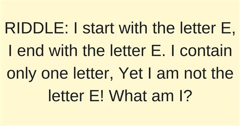 the letter e riddle riddle i start with the letter e 1659