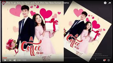 film drama korea a coffee to go a coffee to go kim so hyun and park shin hye new korean