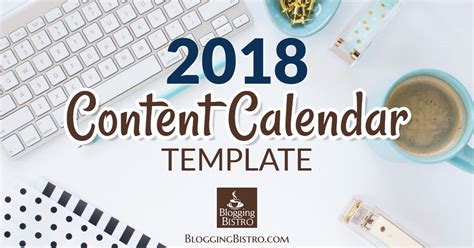 Free Download 2018 Social Media Calendar Blogging Bistro Content Calendar Template 2018