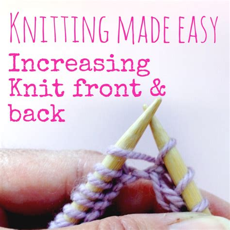 how to knit front and back knitting increase knit front back kfb nobleknits