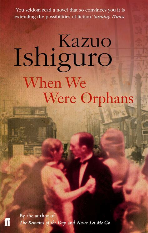 when we were orphans book review when we were orphans by kazuo ishiguro the view from the upper circle