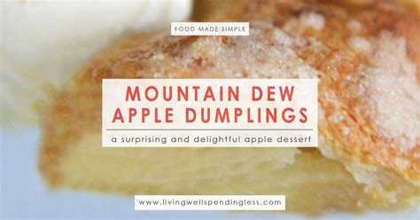 Reader Recipe Mountain Dew Apple Dumplings by Mountain Dew Apple Dumplings Living Well Spending Less 174