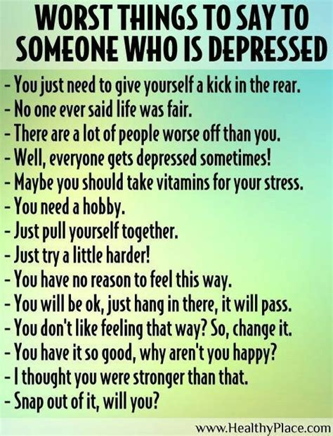 7 Things To Say And Do When The Feelings Not by Worst Things To Say To Someone Who Is Depressed