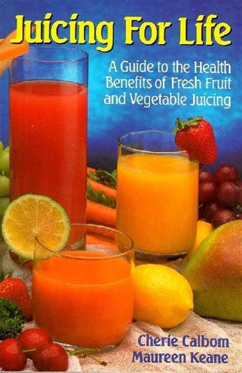 fresh the essential guide to fresh fruit and vegetable juicing books juicing for a guide to the health benefits of fresh