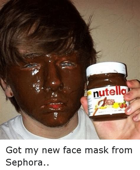 Face Mask Meme - nute got my new face mask from sephora funny meme on sizzle