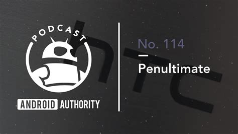 word of the day penultimate podcast 114 android authority