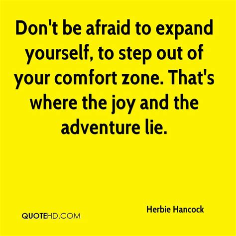 stepping out of your comfort zone quotes herbie hancock quotes quotehd