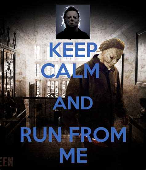 Michael Myers Memes - michael myers sayings michael myers meme sayings