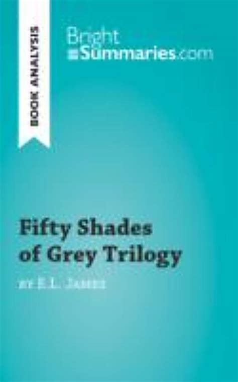 Fifty Sheds Of Grey Ebook by Fifty Shades Of Grey Trilogy By E L Book Analysis