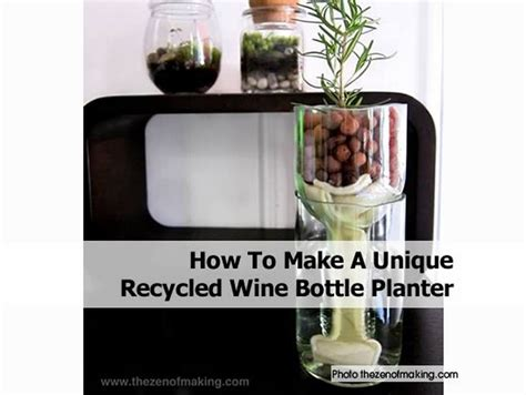 How To Make A Wine Bottle Planter how to make a unique recycled wine bottle planter