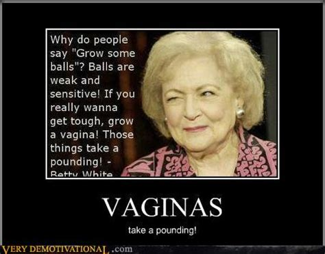 betty white pussy quote betty white makes a good point possibly nsfw preliator