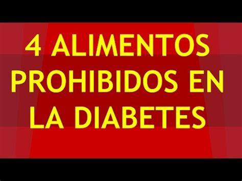 alimentos prohibidos  diabeticos  debes evitar youtube