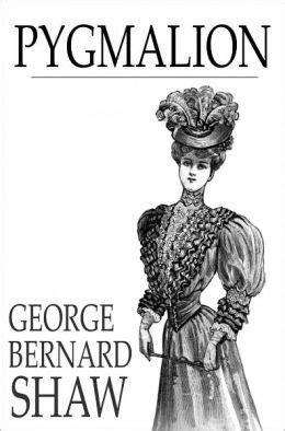 pygmalion books pygmalion by george bernard shaw 9781775411987 nook
