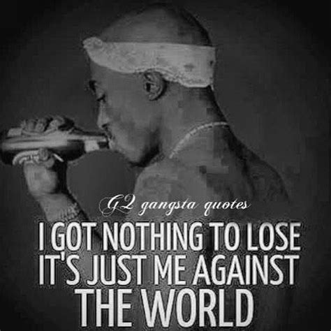 me against the world quotes best 25 tupac quotes ideas on 2pac real name