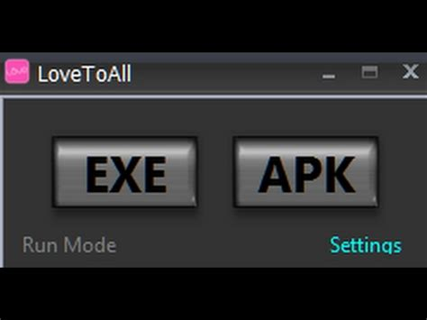 apk exe lovetoall apk and exe