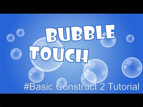 construct 2 touch controls tutorial bubble touch basic construct 2 tutorial capx youtube
