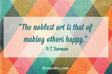 libro the art of happiness quot the noblest art is that of making others happy quot p t barnum quote words of wisdom