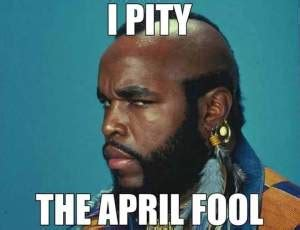 April Fools Memes - screen shot 2016 03 31 at 5 14 01 pm