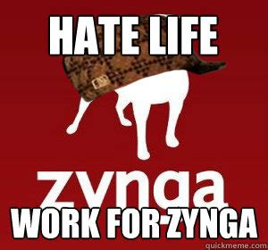 Hate Work Meme - players aren t the only ones who ve been zynga d but wall