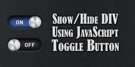 javascript hide div show hide div using javascript toggle button exeideas