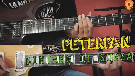 tutorial gitar peterpan tutorial gitar peterpan bintang di surga by sobat p