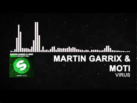 download free mp3 virus martin garrix full download martin garrix moti virus how about now