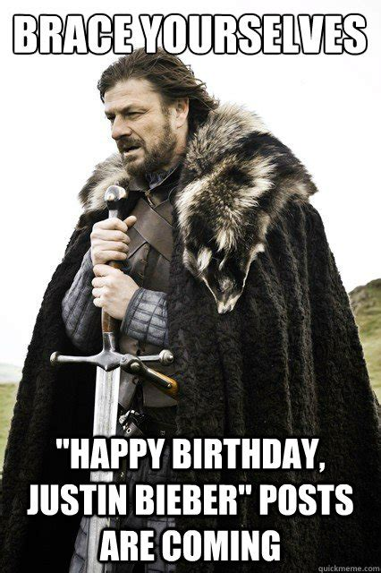 Justin Bieber Happy Birthday Meme - brace yourselves quot happy birthday justin bieber quot posts are