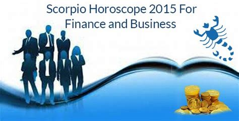 scorpio horoscope 2015 for finance 2015 money horoscope
