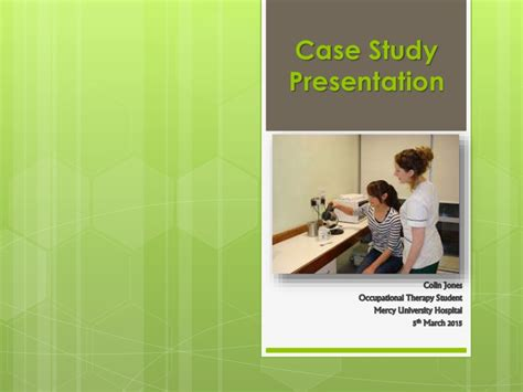 Case Study Presentation Occupational Therapy
