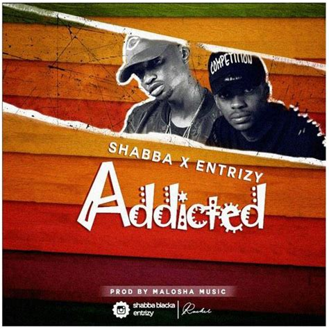 addicted mp new audio shabba x entrizy addicted mp3 download