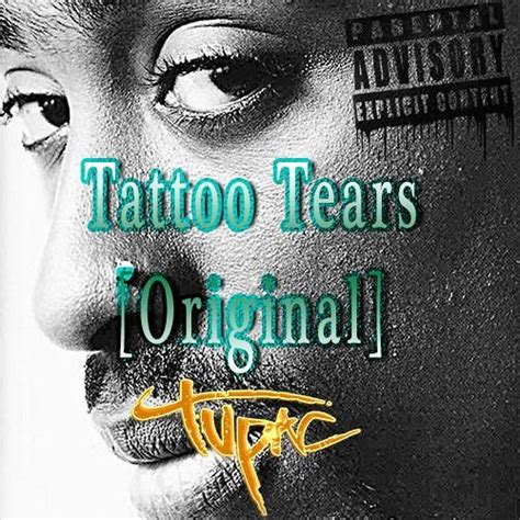 tattoo tears lyrics 2pac 2pac tattoo tears feat outlawz alternate original