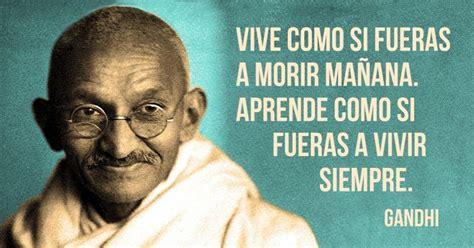 imagenes de reflexion revolucionarias 15 frases c 233 lebres de mahatma gandhi
