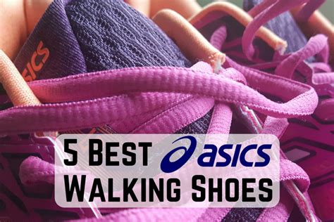 5 best asics walking shoes for
