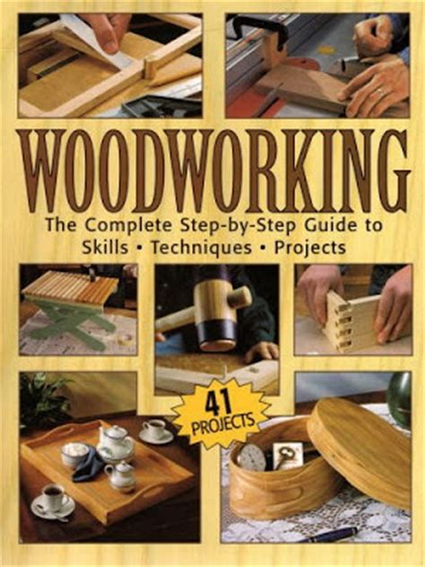 the complete book of woodworking woodworking books magazines woodworking the complete