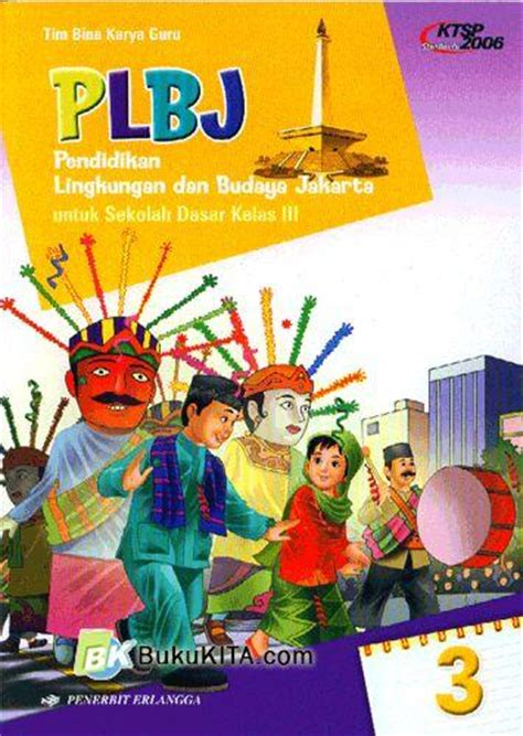 Plbj Kelas 1 Sd bukukita plbj pendidikan lingkungan dan budaya jakarta untuk sd kelas iii jilid 3 1
