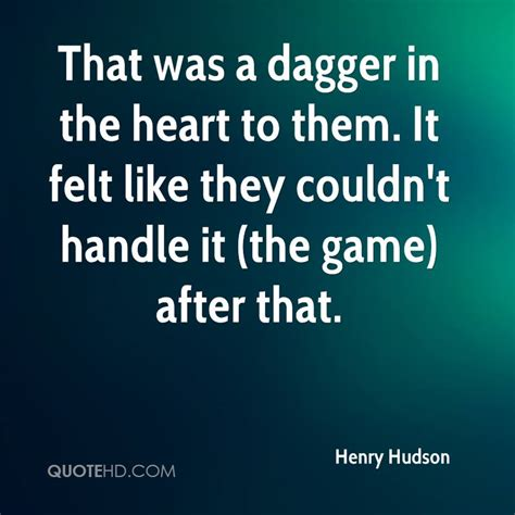 gary hudson quotes quotehd henry hudson quotes quotesgram