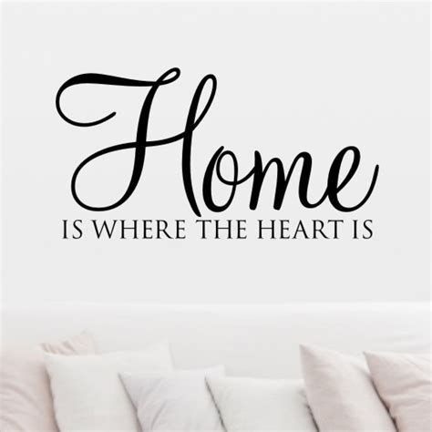 home is where the heart is home is where the heart is quotes quotesgram